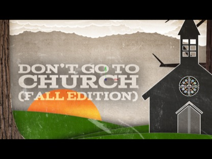 DON'T GO TO CHURCH FALL EDITION
