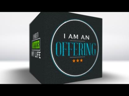 I AM AN OFFERING