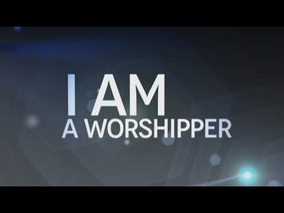 I AM A WORSHIPER