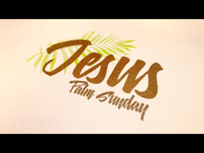 JESUS PALM SUNDAY
