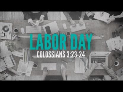 LABOR DAY COLOSSIANS 3:23-34