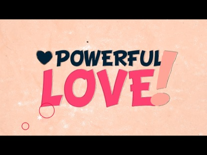 POWERFUL LOVE
