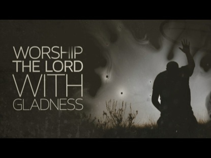 PSALM 100 WORSHIP INTRO