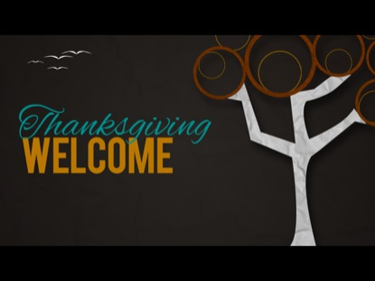 THANKSGIVING WELCOME