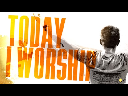 Today I Worship | Freebridge Media | WorshipHouse Media
