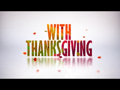 WITH THANKSGIVING