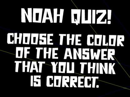 BIBLE QUIZ: NOAH