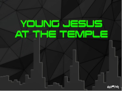 BIBLE QUIZ - YOUNG JESUS AT THE TEMPLE