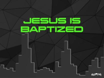 BIBLE QUIZ - JESUS IS BAPTIZED
