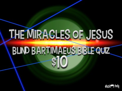 BIBLE QUIZ: BLIND BARTIMAEUS