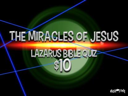 BIBLE QUIZ: LAZARUS