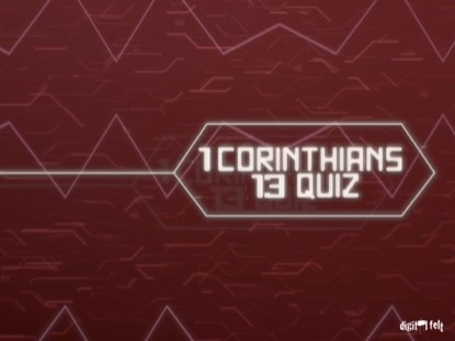 BIBLE QUIZ - 1 CORINTHIANS 13