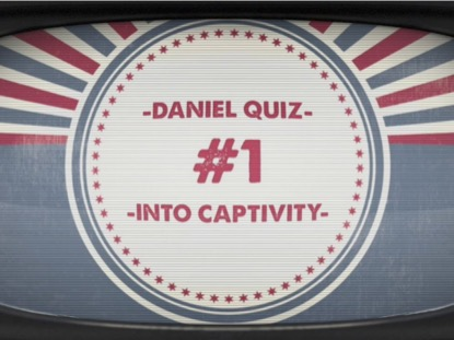 BIBLE QUIZ: INTO CAPTIVITY