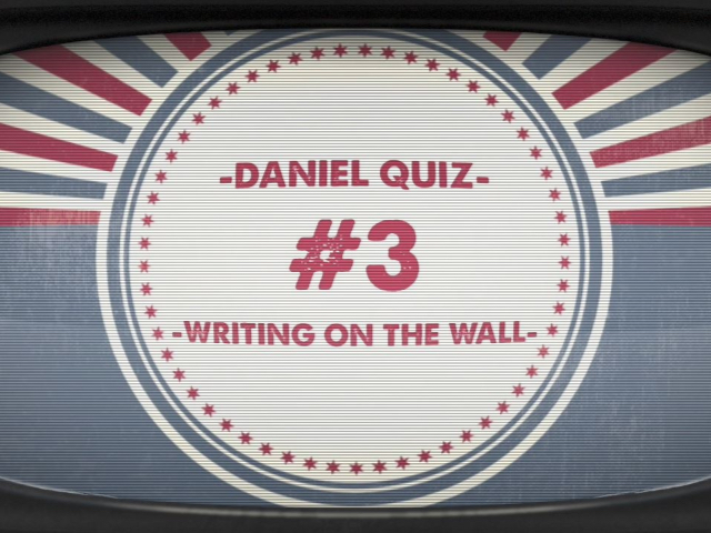 BIBLE QUIZ: WRITING ON THE WALL