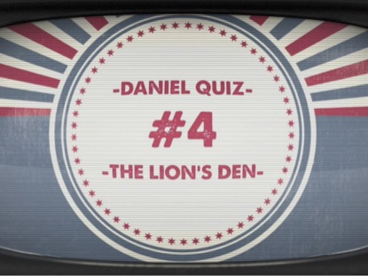 BIBLE QUIZ: THE LIONS' DEN
