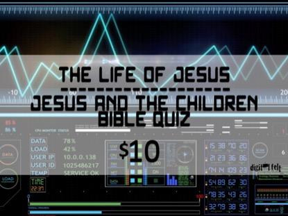 BIBLE QUIZ: JESUS AND THE CHILDREN