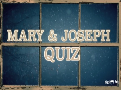 BIBLE QUIZ: MARY AND JOSEPH