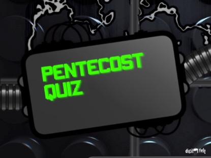 BIBLE QUIZ - PENTECOST