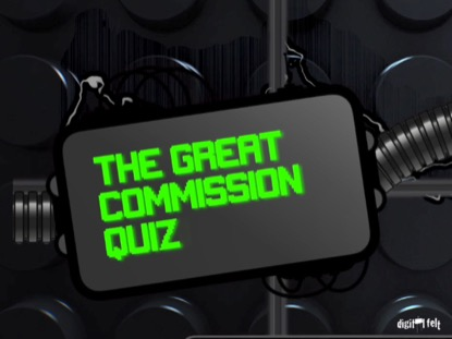 BIBLE QUIZ - THE GREAT COMMISSION