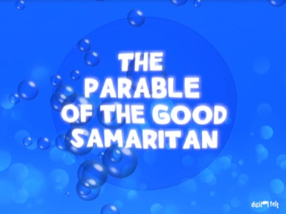 BIBLE QUIZ - THE PARABLE OF THE GOOD SAMARITAN