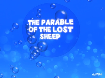 BIBLE QUIZ - THE PARABLE OF THE LOST SHEEP