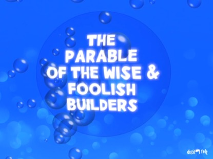 BIBLE QUIZ - THE PARABLE OF THE WISE/FOOLISH BUILDERS