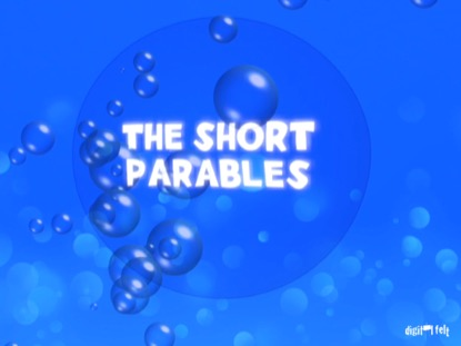 BIBLE QUIZ - THE SHORT PARABLES