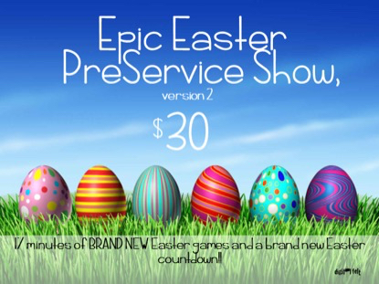 EPIC EASTER PRESHOW 2