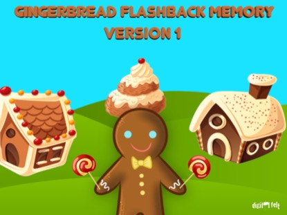 GINGERBREAD FLASHBACK MEMORY VERSION 1