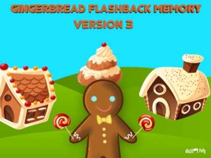 GINGERBREAD FLASHBACK MEMORY VERSION 3