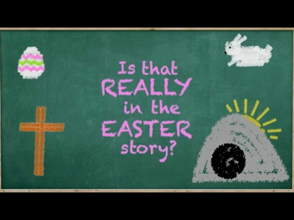 IS THAT REALLY IN THE EASTER STORY?