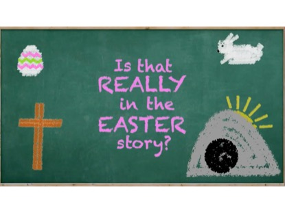 IS THAT REALLY IN THE EASTER STORY VERSION 2