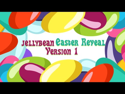 JELLYBEAN EASTER REVEAL