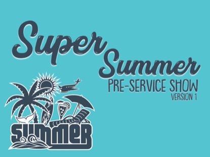 SUPER SUMMER PRESERVICE SHOW 1