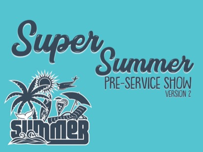 SUPER SUMMER PRESERVICE SHOW 2