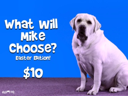 WHAT WILL MIKE CHOOSE EASTER