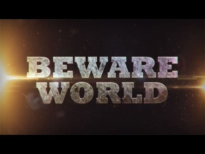 BEWARE WORLD