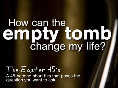 HOW CAN THE EMPTY TOMB CHANGE MY LIFE?