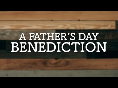 FATHER'S DAY BENEDICTION