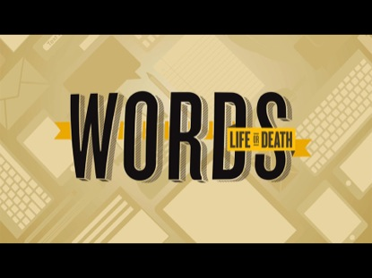 WORDS LIFE OR DEATH