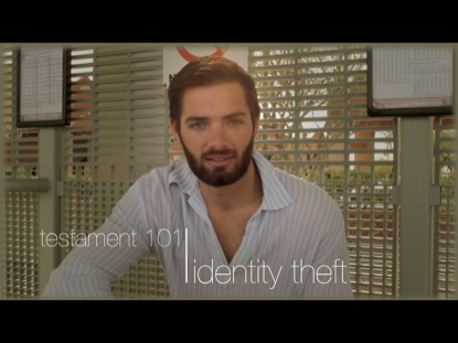 TESTAMENT 101: IDENTITY THEFT