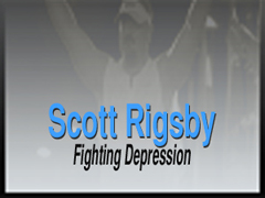 SCOTT RIGSBY: FIGHTING DEPRESSION