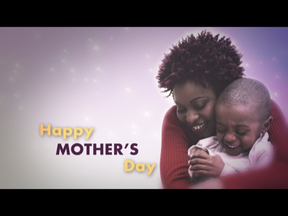 A TRIBUTE TO MOTHERS