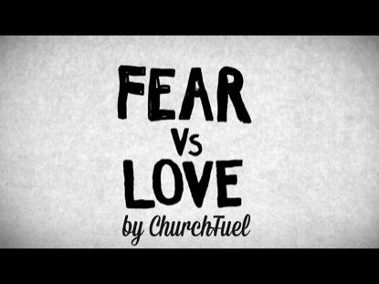 FEAR VS LOVE