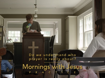 MORNINGS WITH JESUS | PRACTICE
