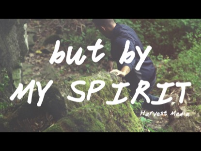 BUT BY MY SPIRIT