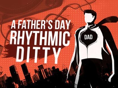 A FATHERS DAY RHYTHMIC DITTY