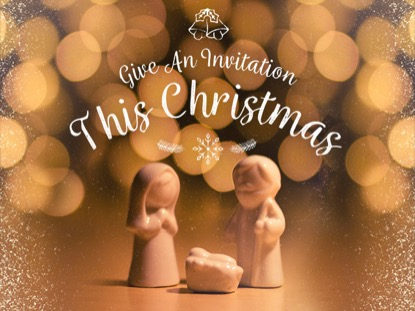 GIVE AN INVITATION THIS CHRISTMAS