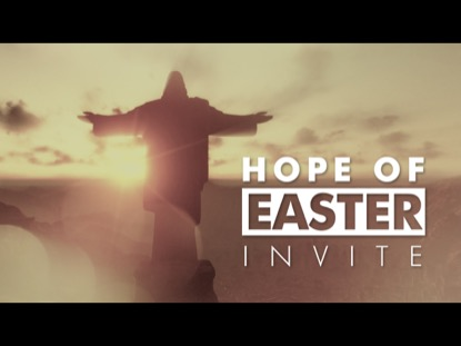 Hope Of Easter Invite | Hyper Pixels Media | Preaching Today Media
