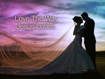 LOVE THE WAY JESUS LOVES